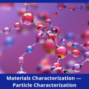Materials Characterization — Particle Characterization Market Brief, 2018-2023