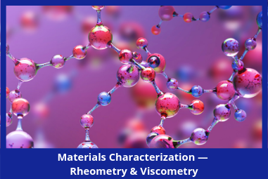 Materials Characterization — Rheometry and Viscometry Market Brief, 2018-2023